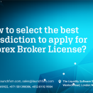 How to select the best jurisdiction to apply for a Forex Broker License?