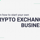 Learn how to start your own crypto exchange business