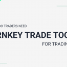 Why do traders need turnkey trade tools in forex business?